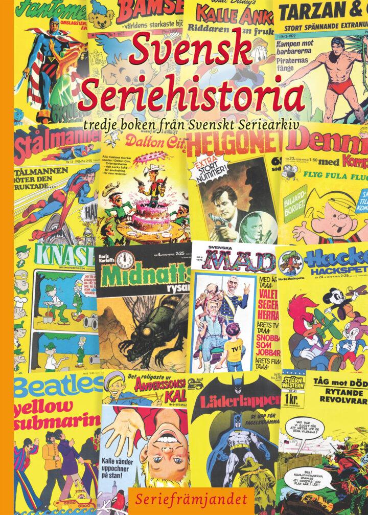 Svensk Seriehistoria – tredje boken från Svenskt Seriearkiv.